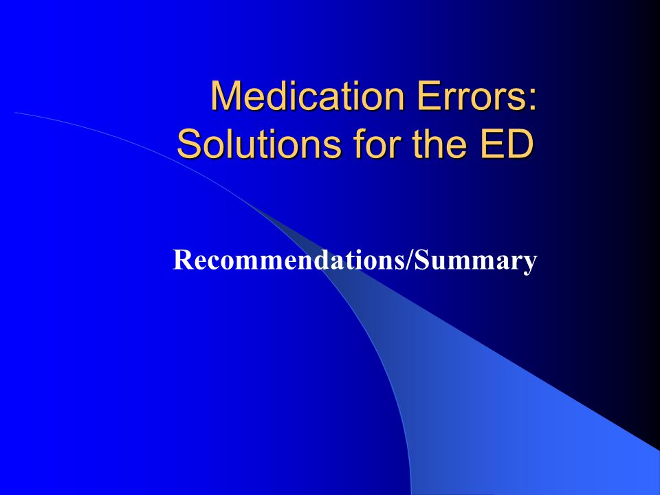 Medication Errors: Solutions for the ED