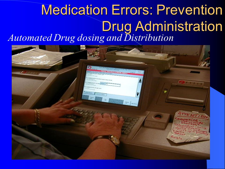 Medication Errors: Prevention Drug Administration