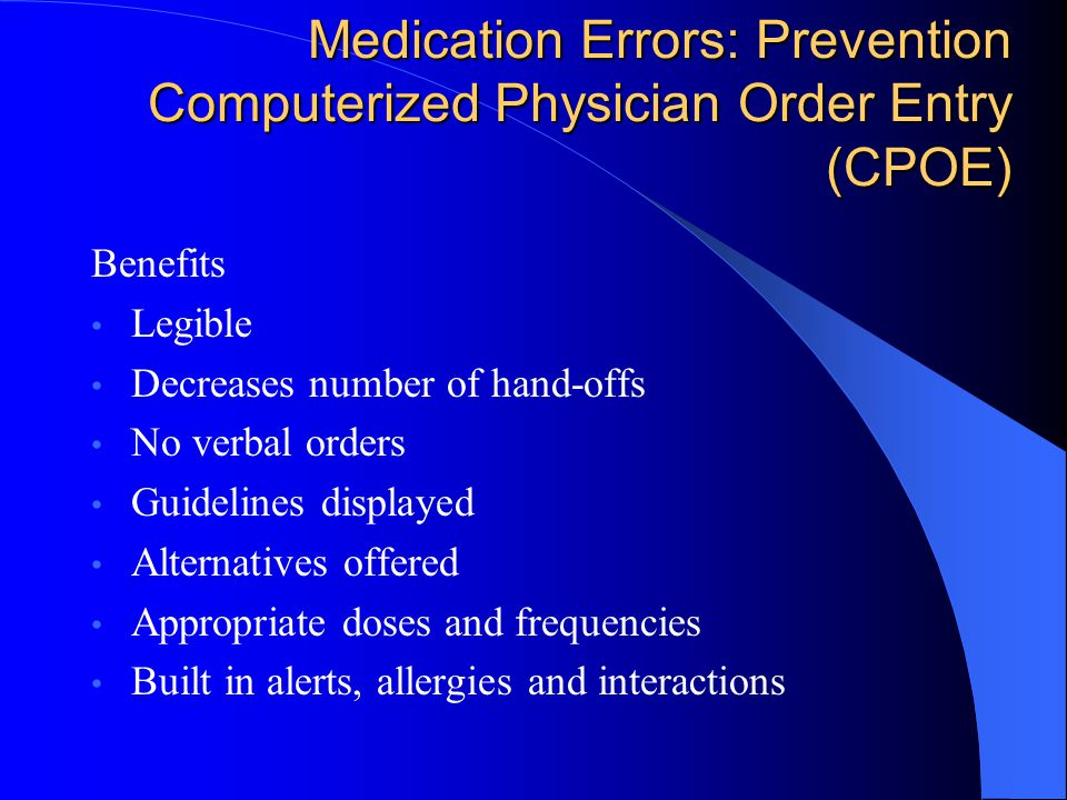 Medication Errors: Prevention Computerized Physician Order Entry (CPOE)