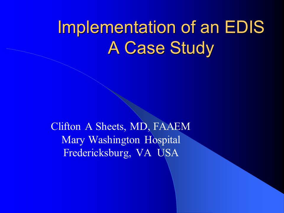 Implementation of an EDIS A Case Study