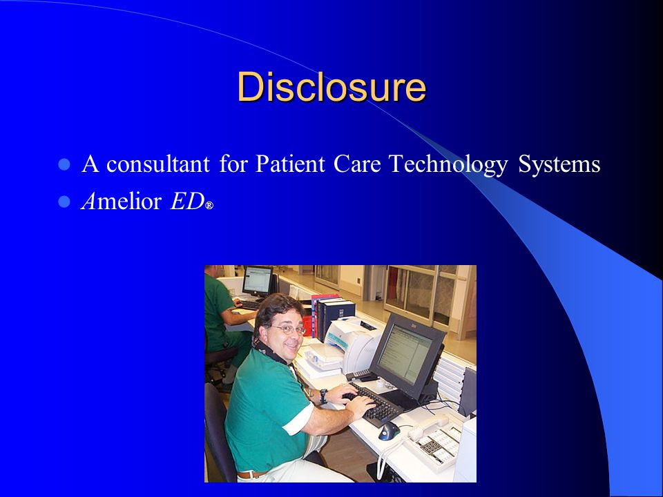 Disclosure A consultant for Patient Care Technology Systems