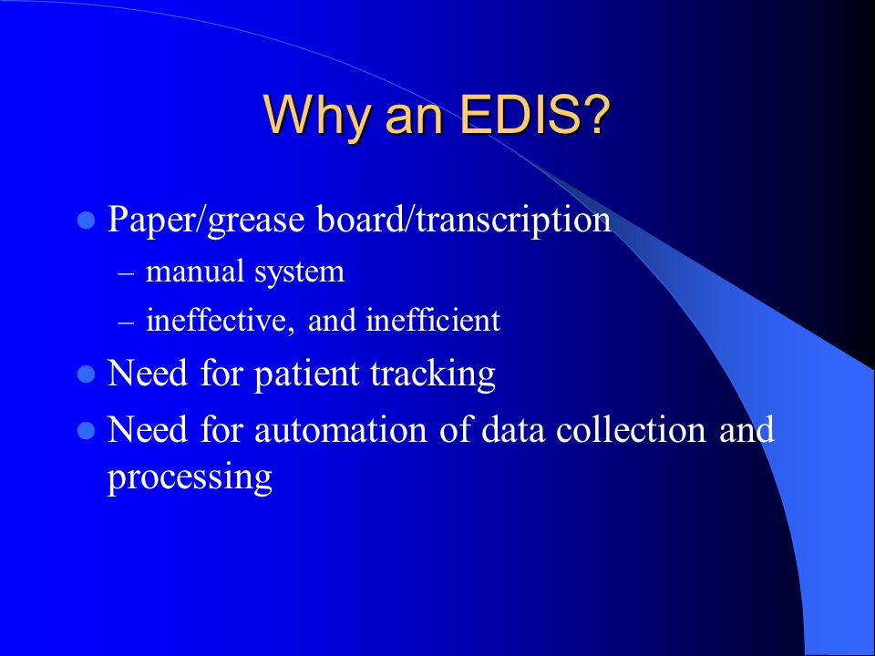 Why an EDIS Paper/grease board/transcription