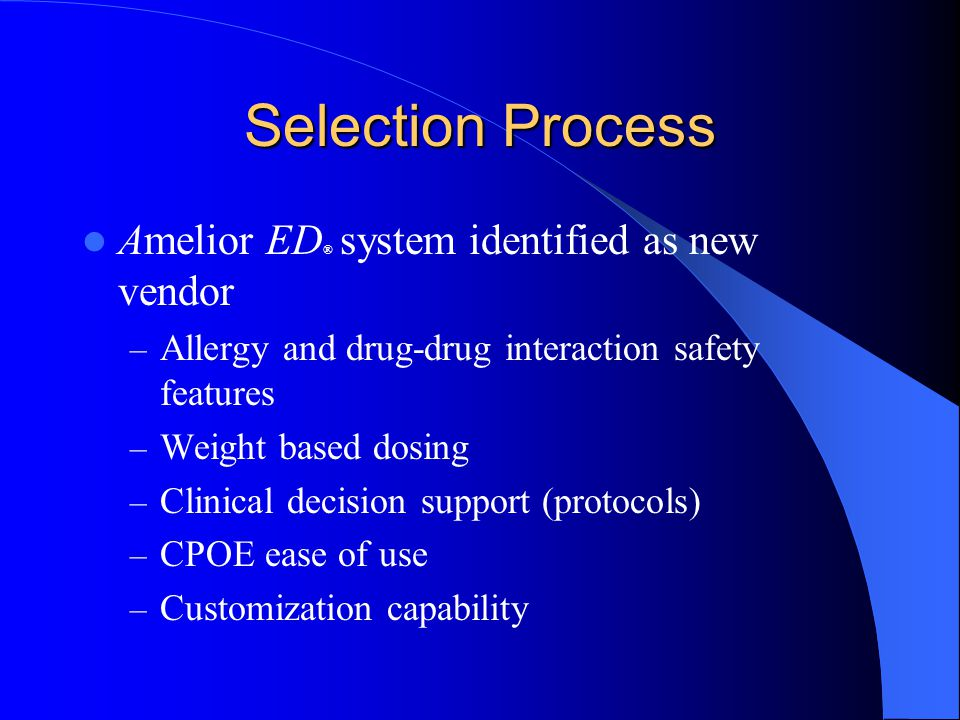 Selection Process Amelior ED® system identified as new vendor