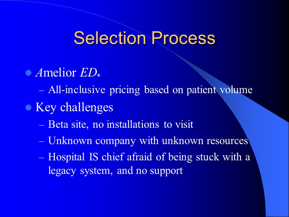 Selection Process Amelior ED® Key challenges