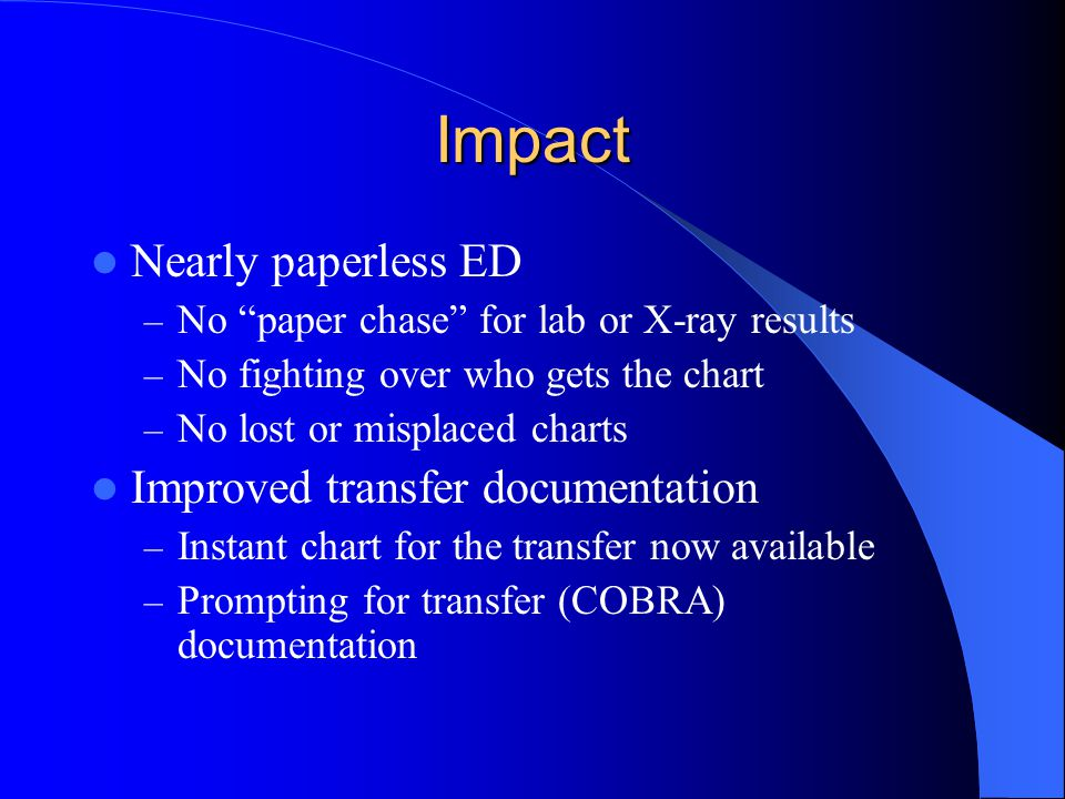 Impact Nearly paperless ED Improved transfer documentation