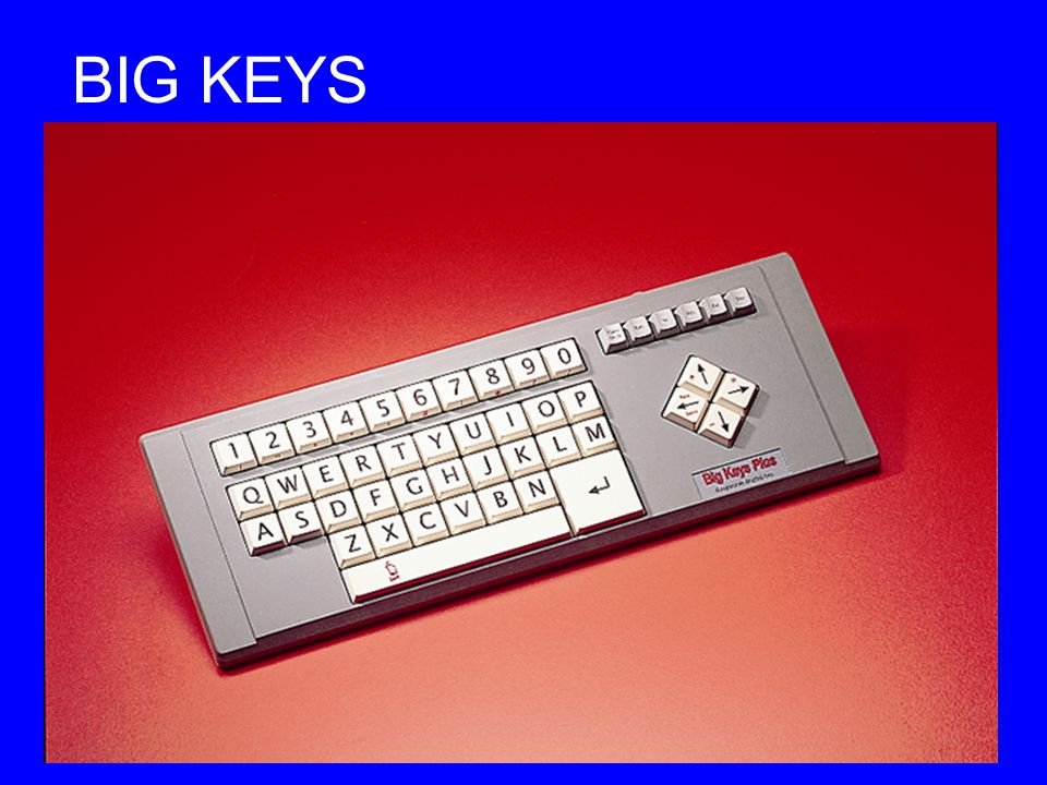 BIG KEYS Big Keys is an alternative large key keyboard, with only letters and numbers and a few basic functions.