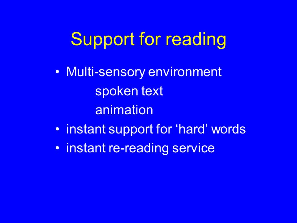 Support for reading Multi-sensory environment spoken text animation