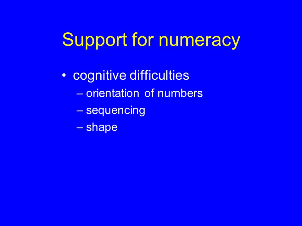 Support for numeracy cognitive difficulties orientation of numbers