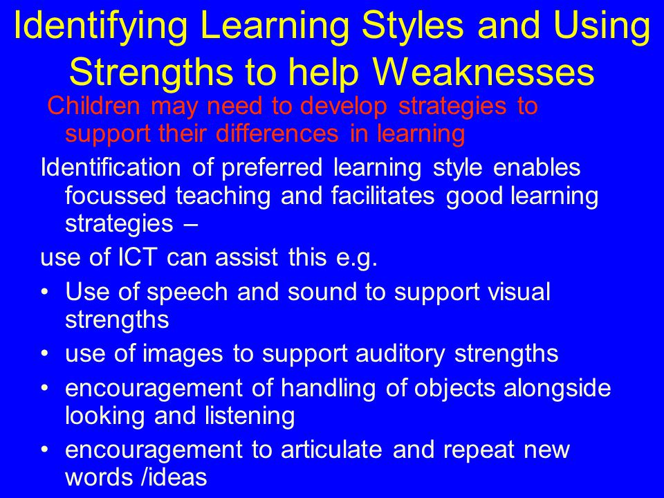 Identifying Learning Styles and Using Strengths to help Weaknesses