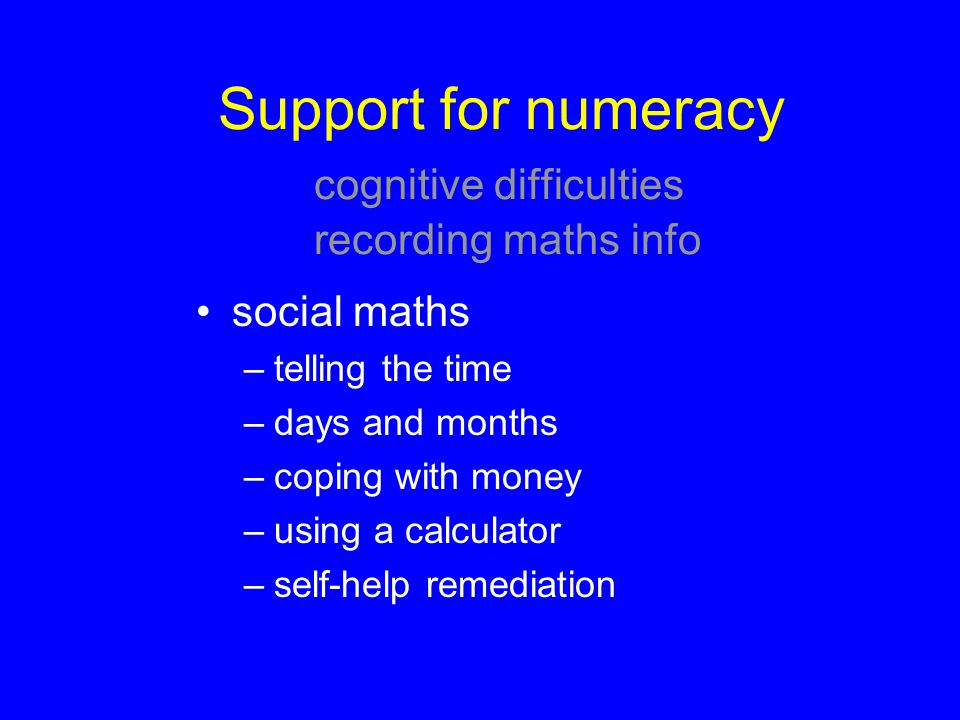 Support for numeracy cognitive difficulties recording maths info