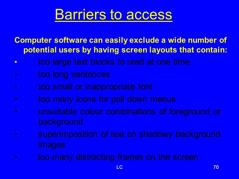 Barriers to access too long sentences too small or inappropriate font