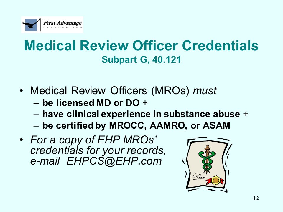 Medical Review Officer Credentials Subpart G, 40.121