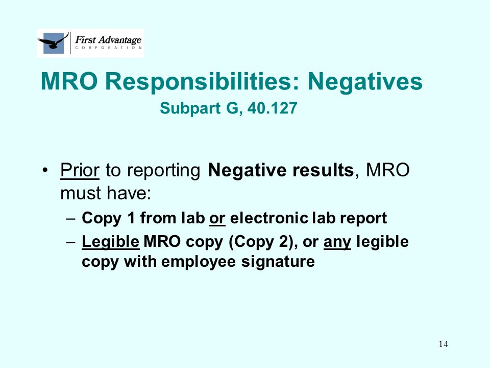 MRO Responsibilities: Negatives Subpart G, 40.127