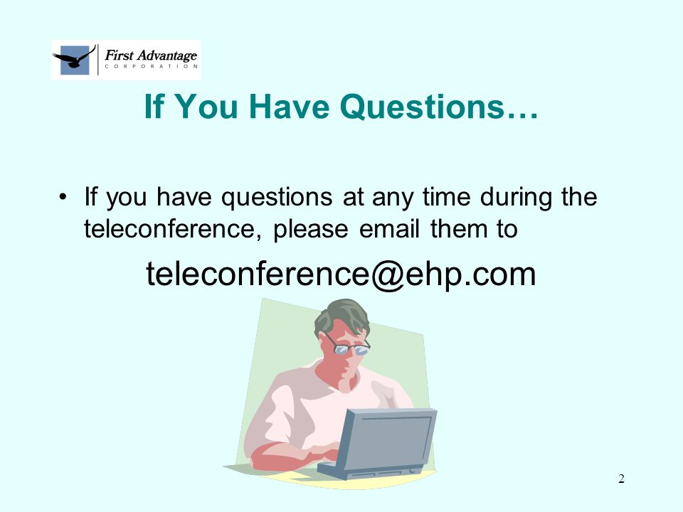 If You Have Questions… teleconference@ehp.com