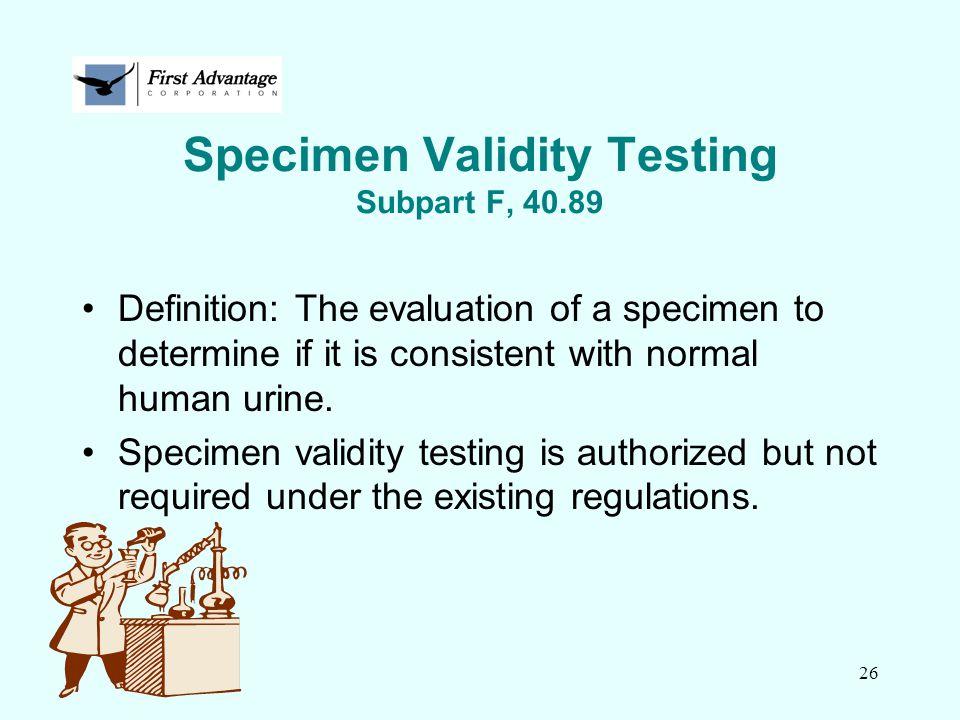 Specimen Validity Testing Subpart F, 40.89