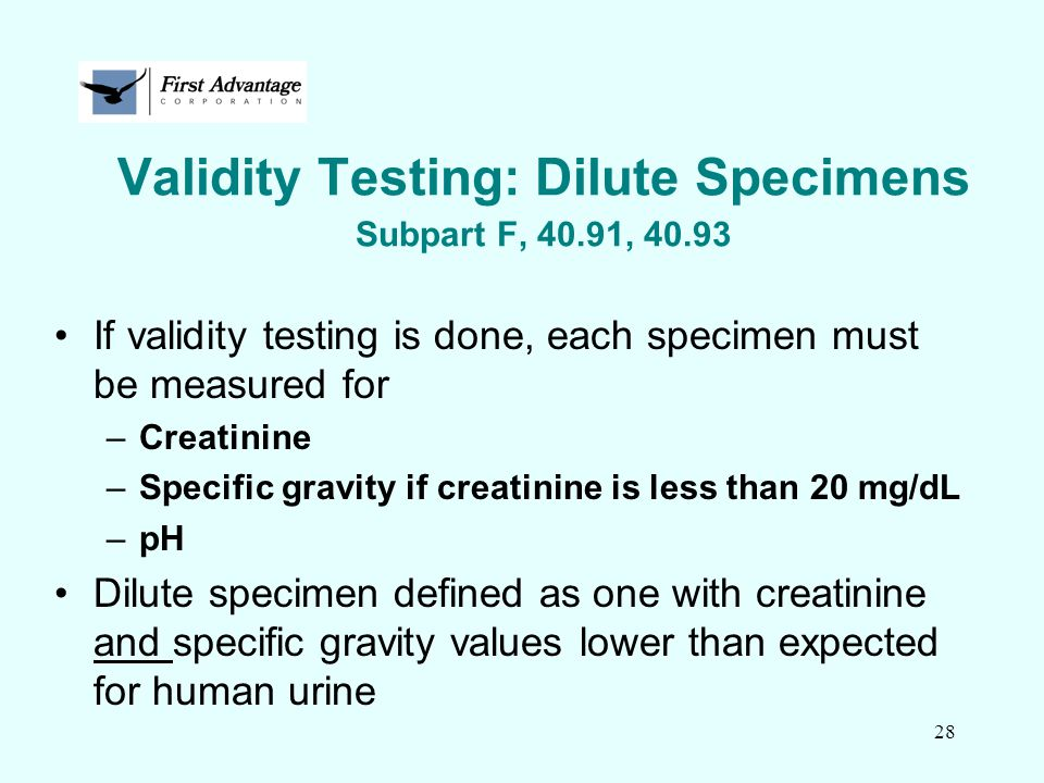 Validity Testing: Dilute Specimens Subpart F, 40.91, 40.93