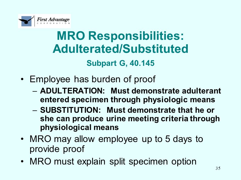 MRO Responsibilities: Adulterated/Substituted Subpart G, 40.145