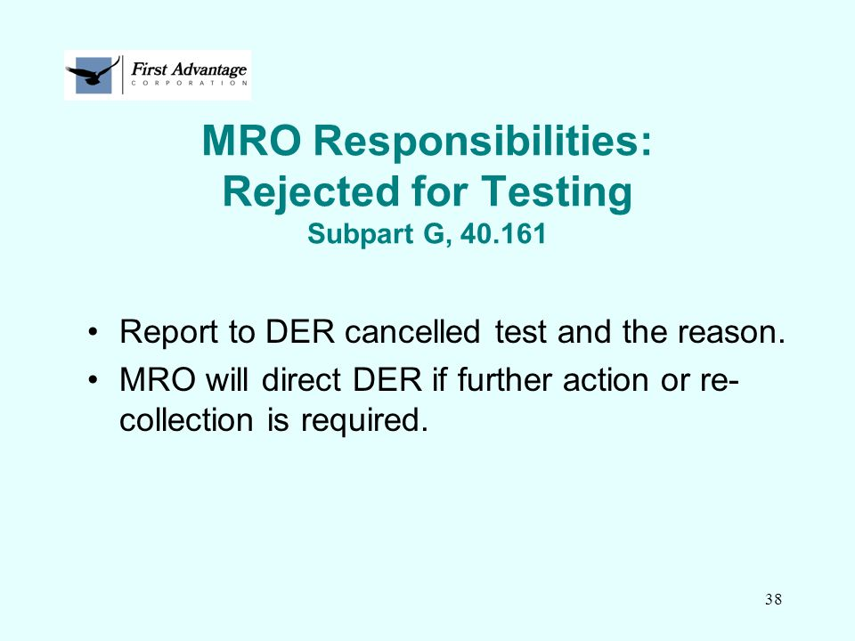 MRO Responsibilities: Rejected for Testing Subpart G, 40.161