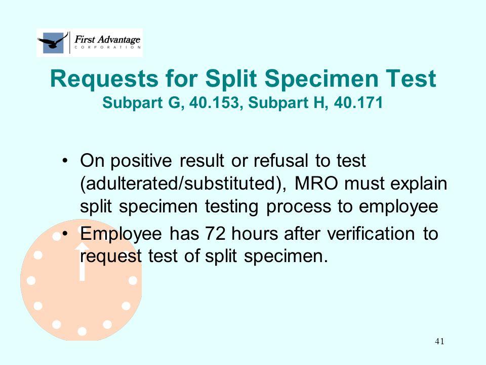 Requests for Split Specimen Test Subpart G, 40.153, Subpart H, 40.171