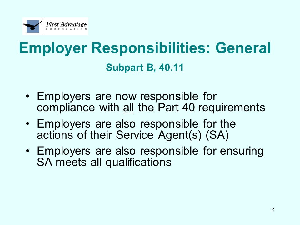 Employer Responsibilities: General Subpart B, 40.11