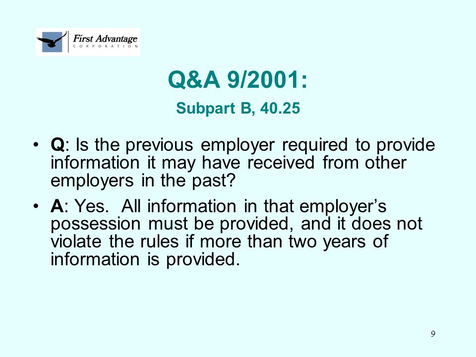 Q&A 9/2001: Subpart B, 40.25 Q: Is the previous employer required to provide information it may have received from other employers in the past