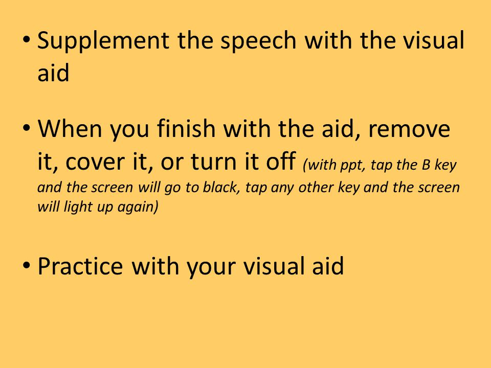 Supplement the speech with the visual aid