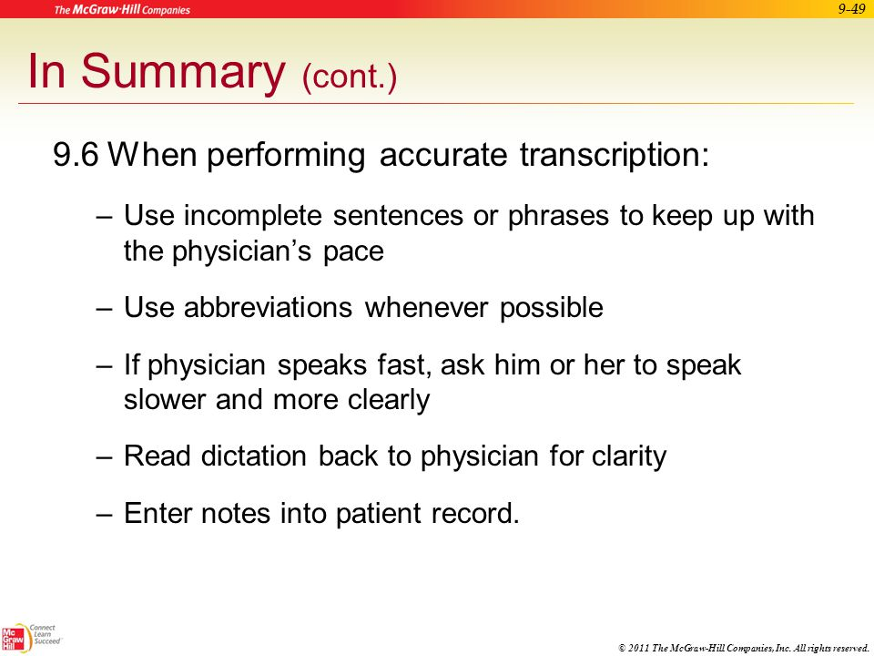 In Summary (cont.) 9.6 When performing accurate transcription: