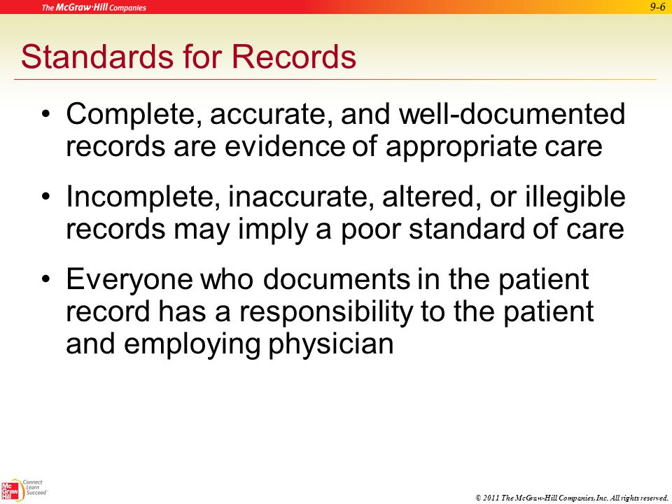 Standards for Records Complete, accurate, and well-documented records are evidence of appropriate care.