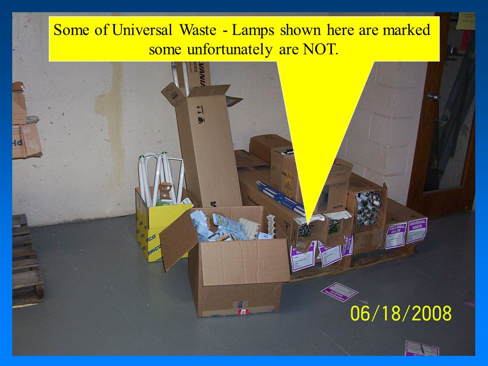 Some of Universal Waste - Lamps shown here are marked