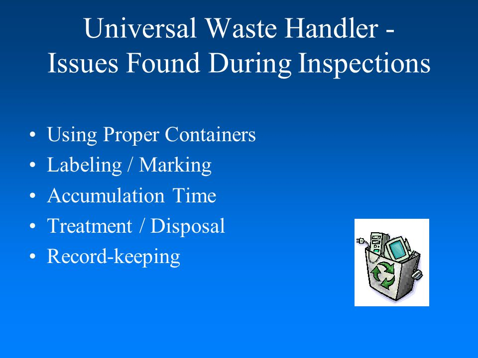 Universal Waste Handler - Issues Found During Inspections