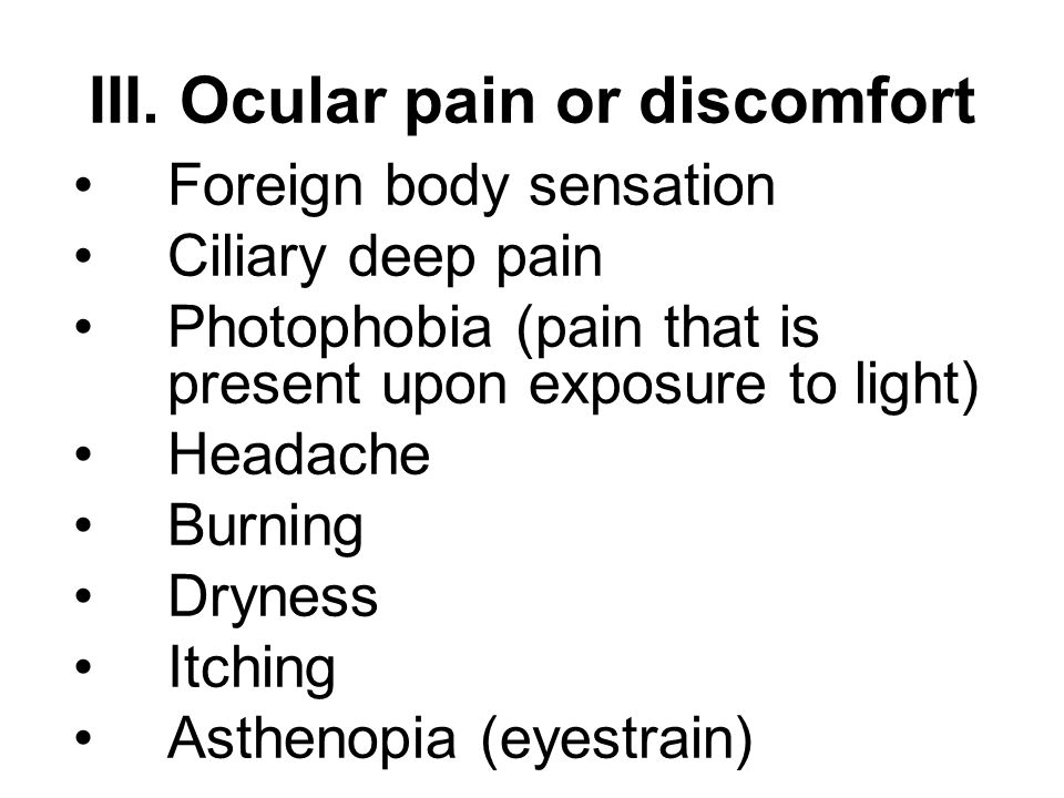 III. Ocular pain or discomfort