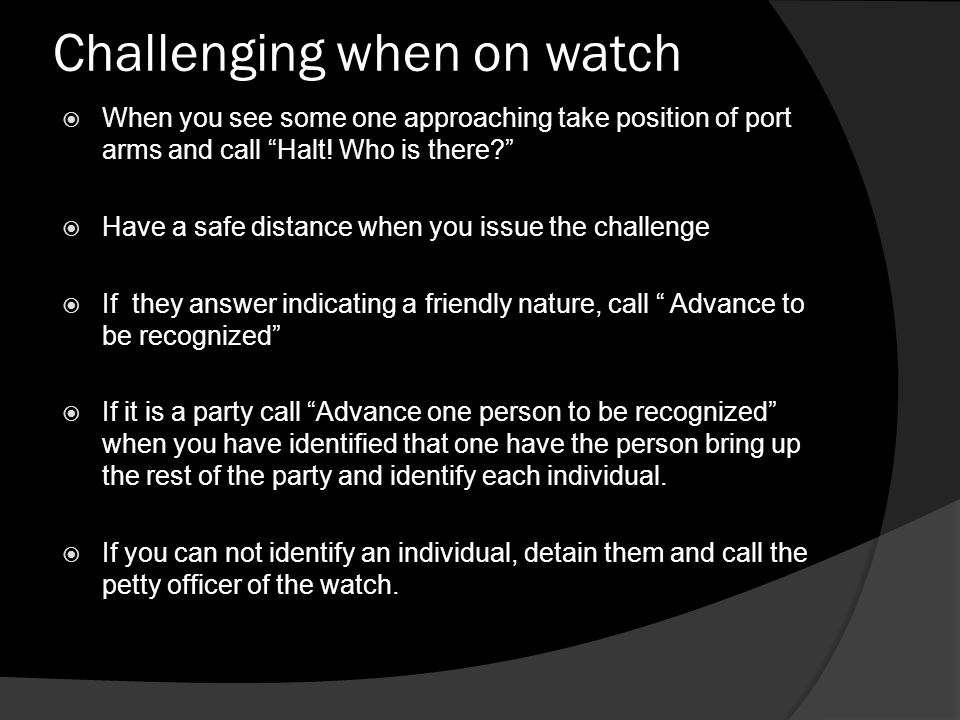 Challenging when on watch