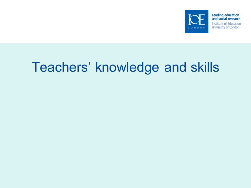 Teachers' knowledge and skills