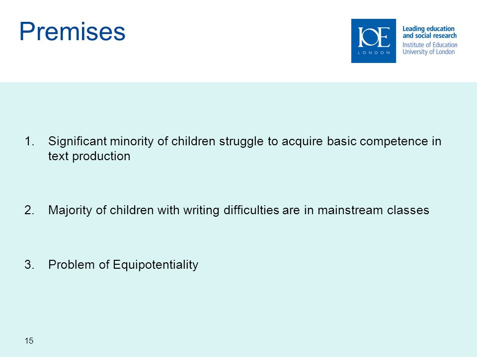 Premises Significant minority of children struggle to acquire basic competence in text production.