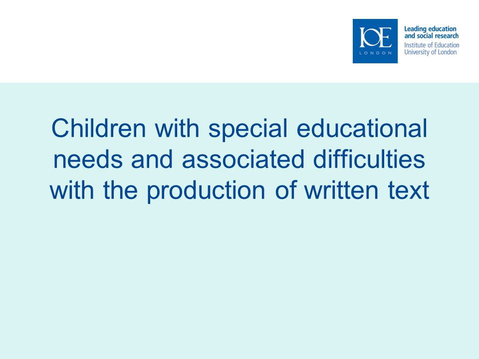 Children with special educational needs and associated difficulties with the production of written text