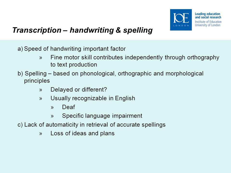 Transcription – handwriting & spelling