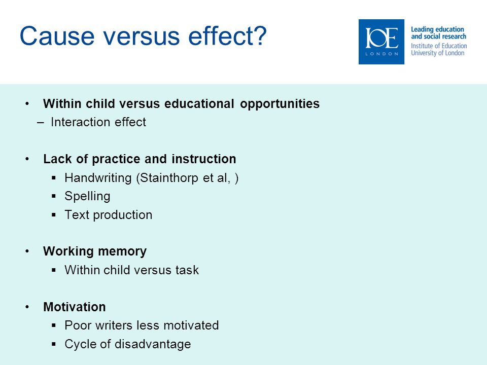 Cause versus effect Within child versus educational opportunities