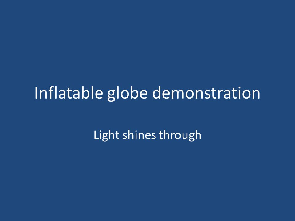 Inflatable globe demonstration