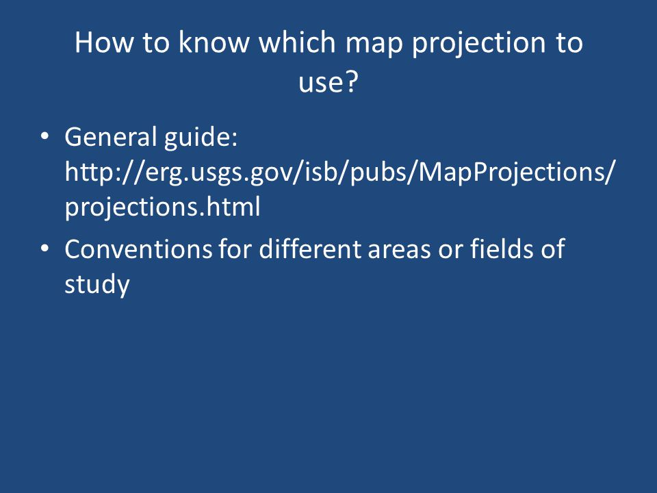 How to know which map projection to use