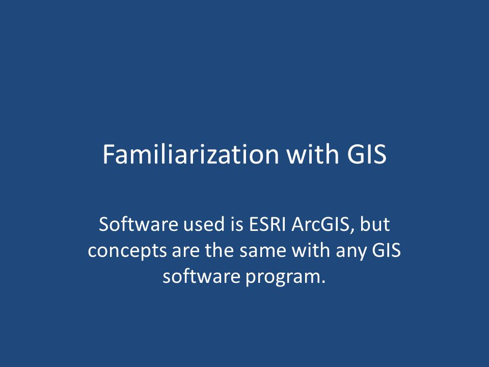 Familiarization with GIS