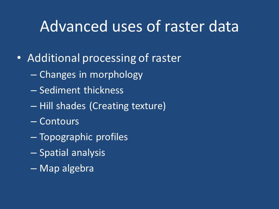 Advanced uses of raster data