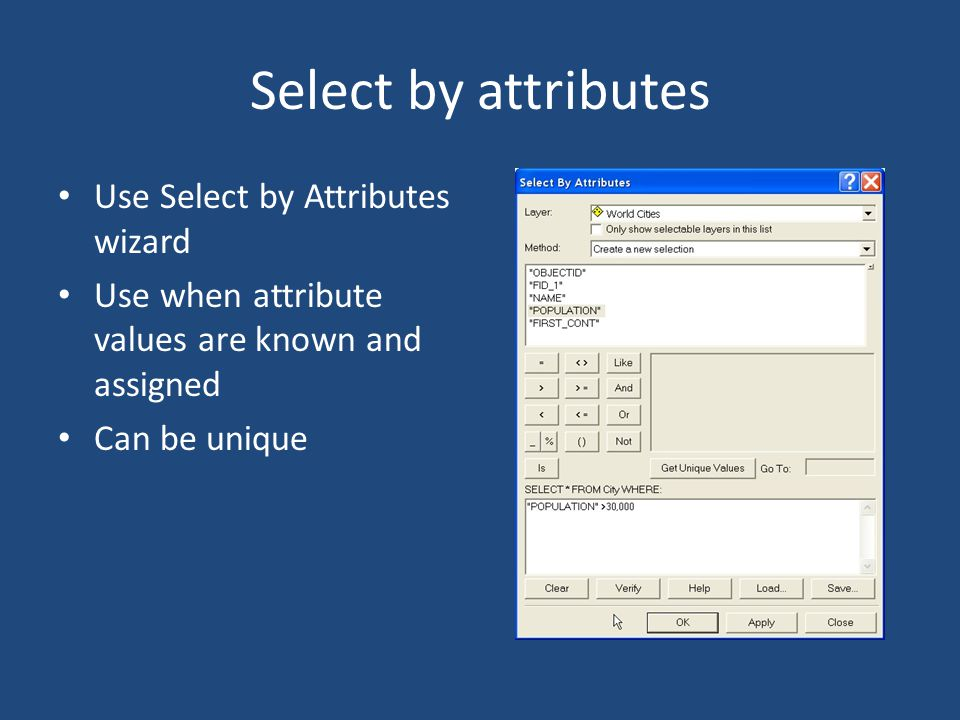 Select by attributes Use Select by Attributes wizard