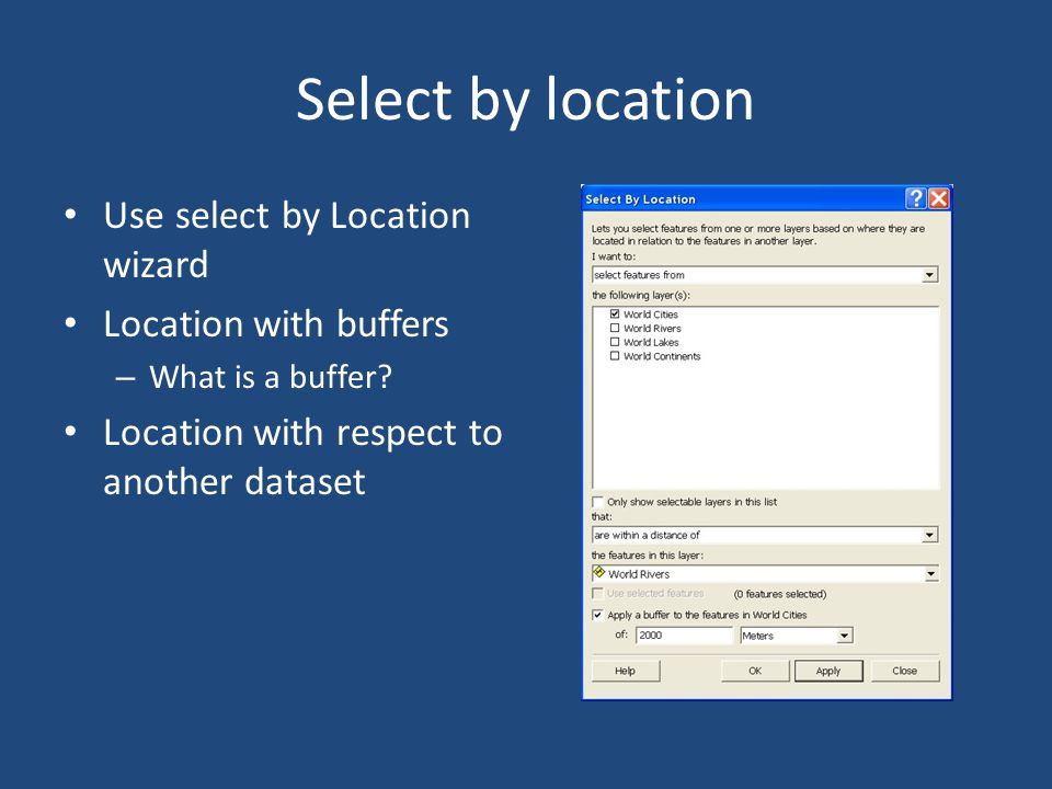 Select by location Use select by Location wizard Location with buffers