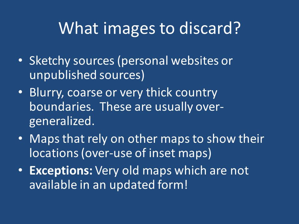 What images to discard Sketchy sources (personal websites or unpublished sources)