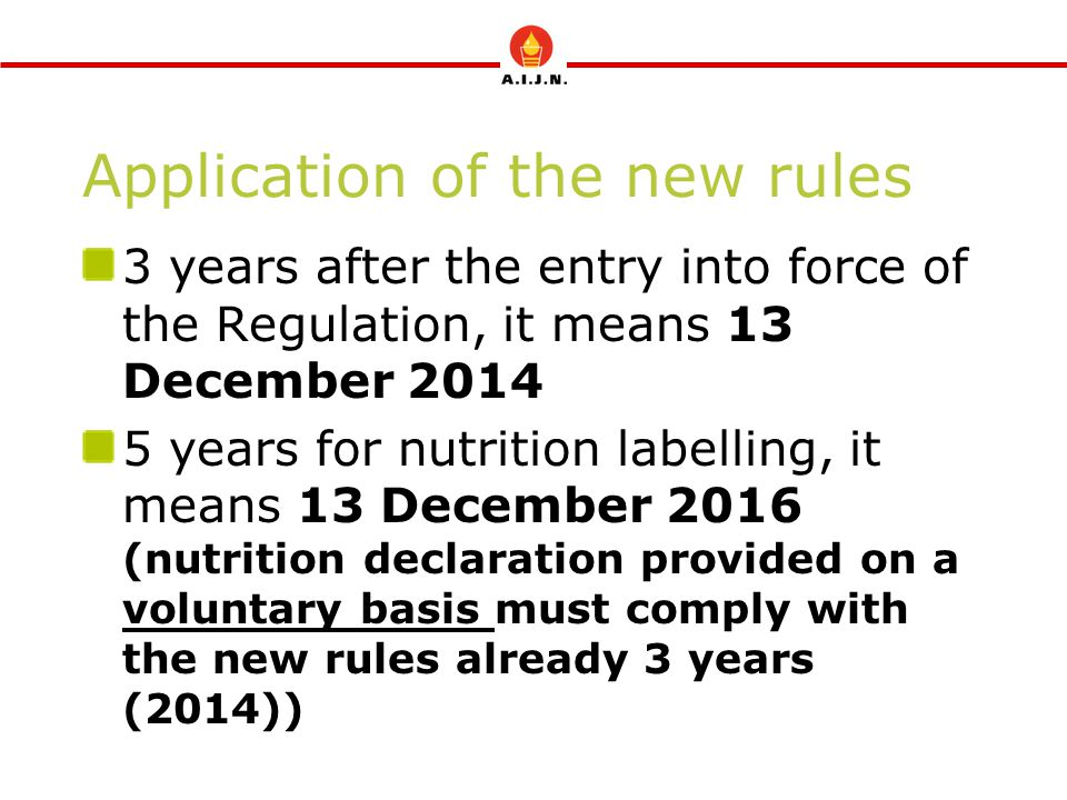Application of the new rules