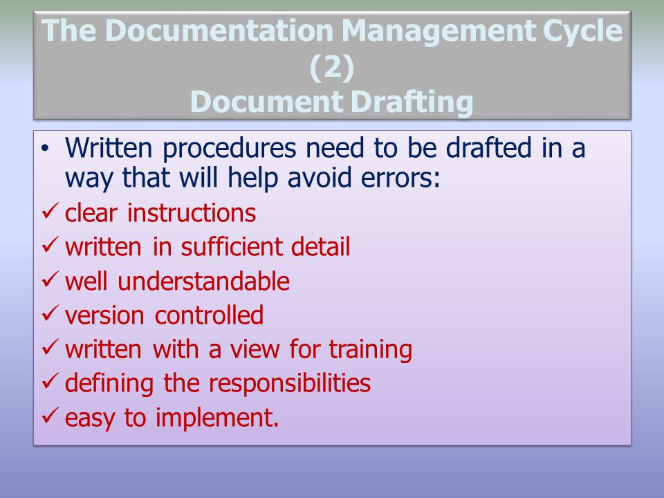 The Documentation Management Cycle (2) Document Drafting