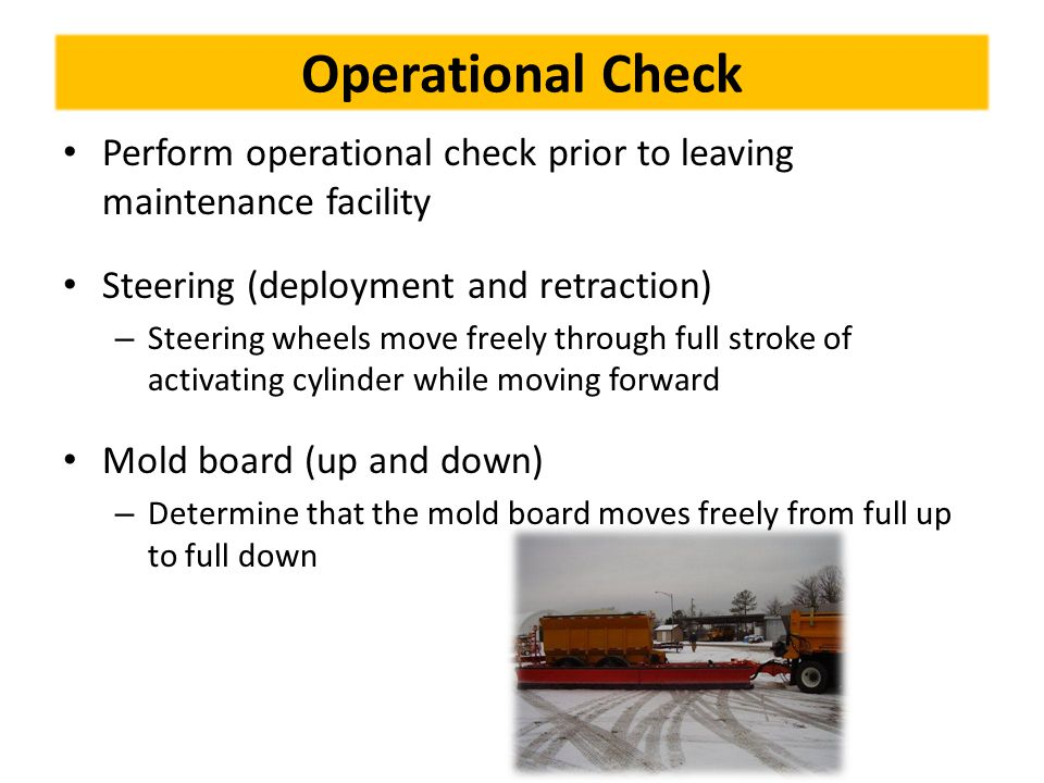 Operational Check Perform operational check prior to leaving maintenance facility. Steering (deployment and retraction)