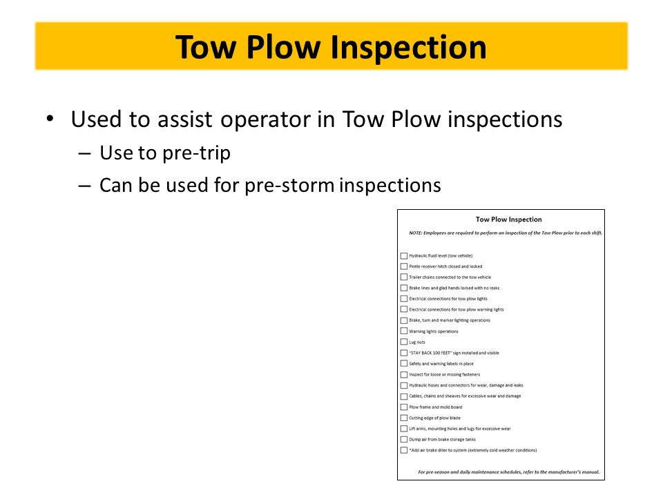 Tow Plow Inspection Used to assist operator in Tow Plow inspections
