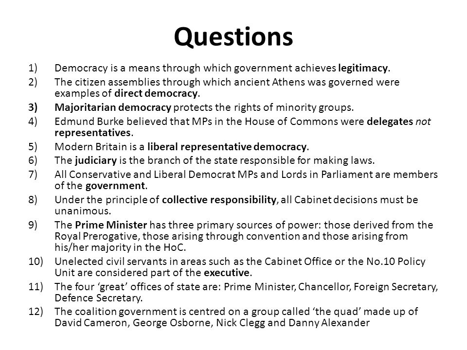 Questions Democracy is a means through which government achieves legitimacy.