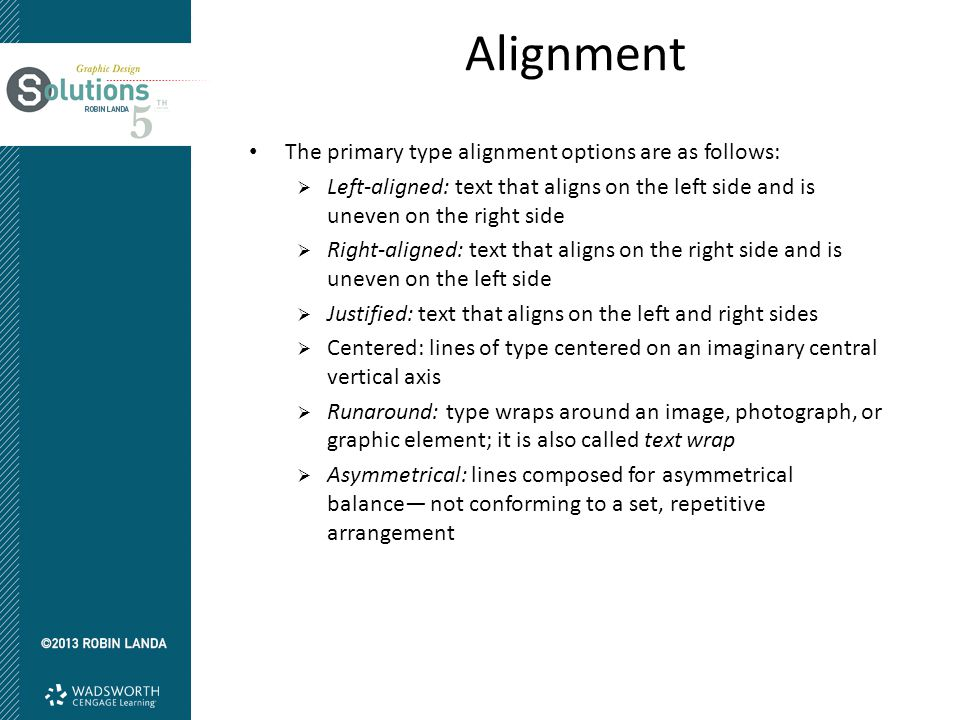Alignment The primary type alignment options are as follows: